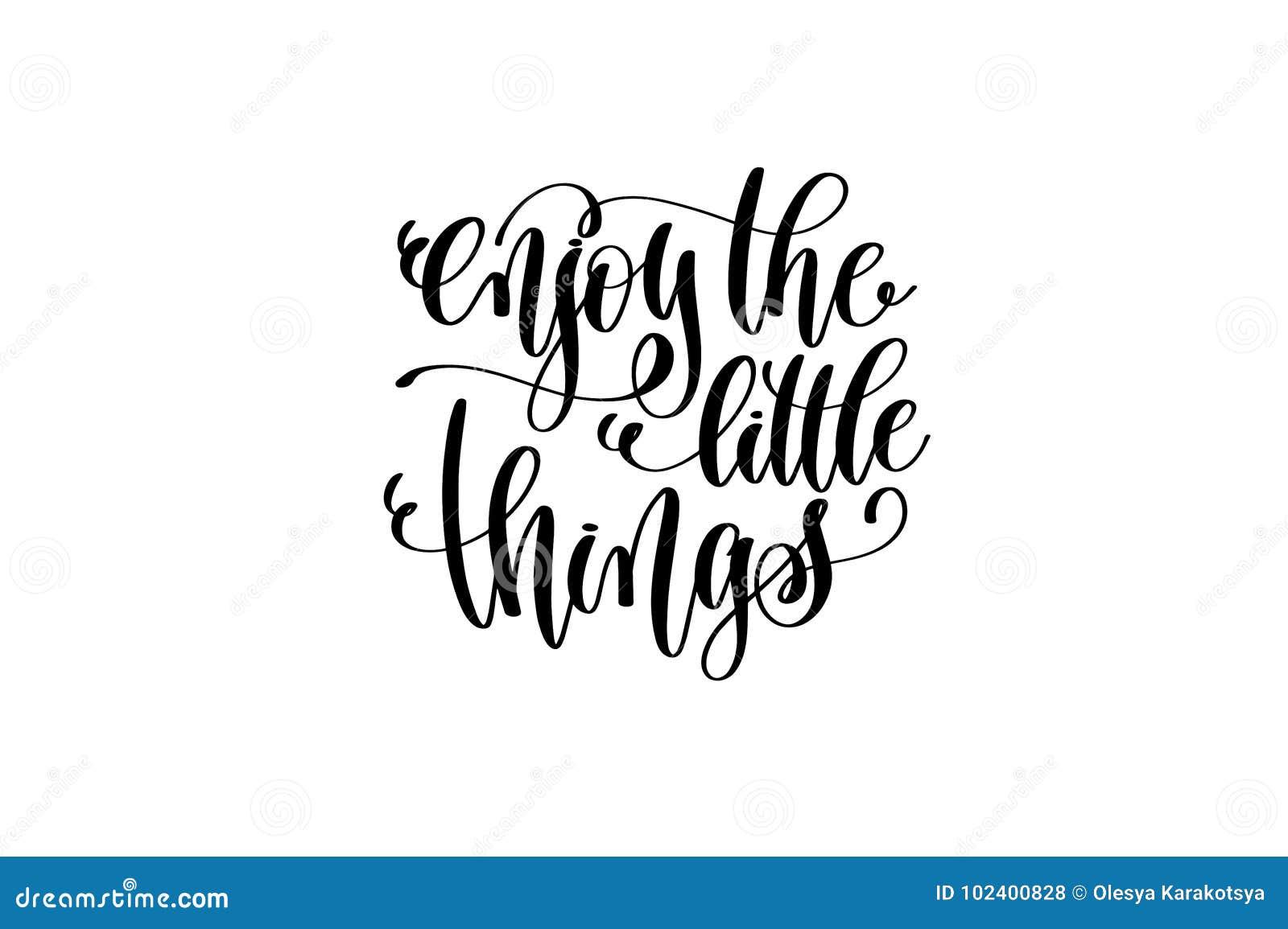 Geniet van het kleine dingen hand geschreven het van letters voorzien positieve citaat