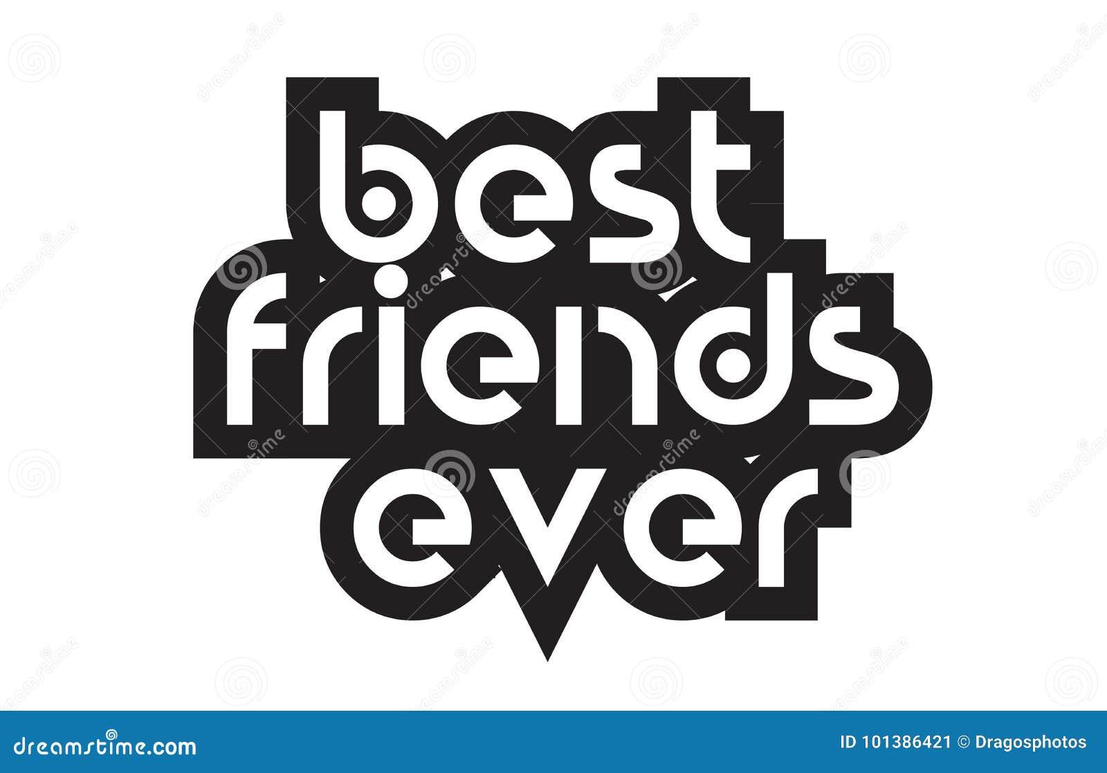 Gewaagde Tekst Beste Vrienden Die Ooit De Typografie Van De