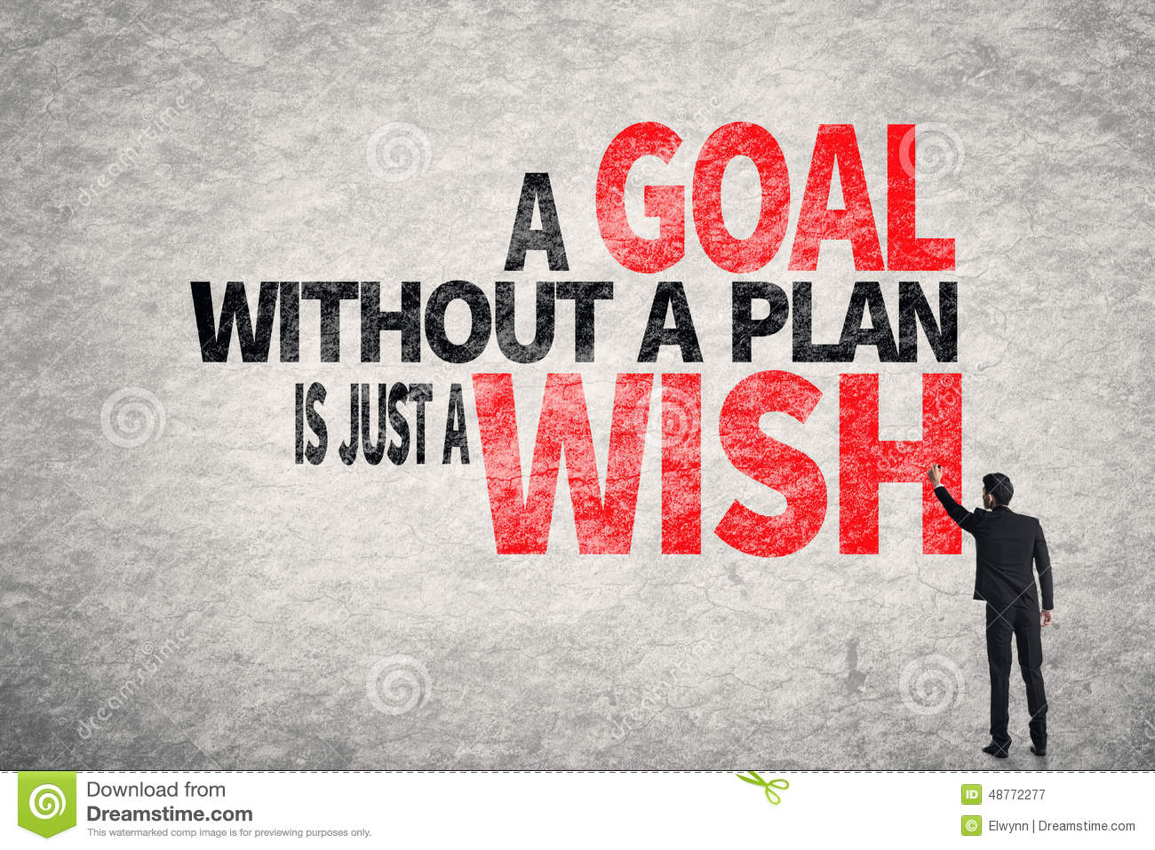 A Goal Without A Plan Is Just A Wish Stock Photo - Image: 48772277