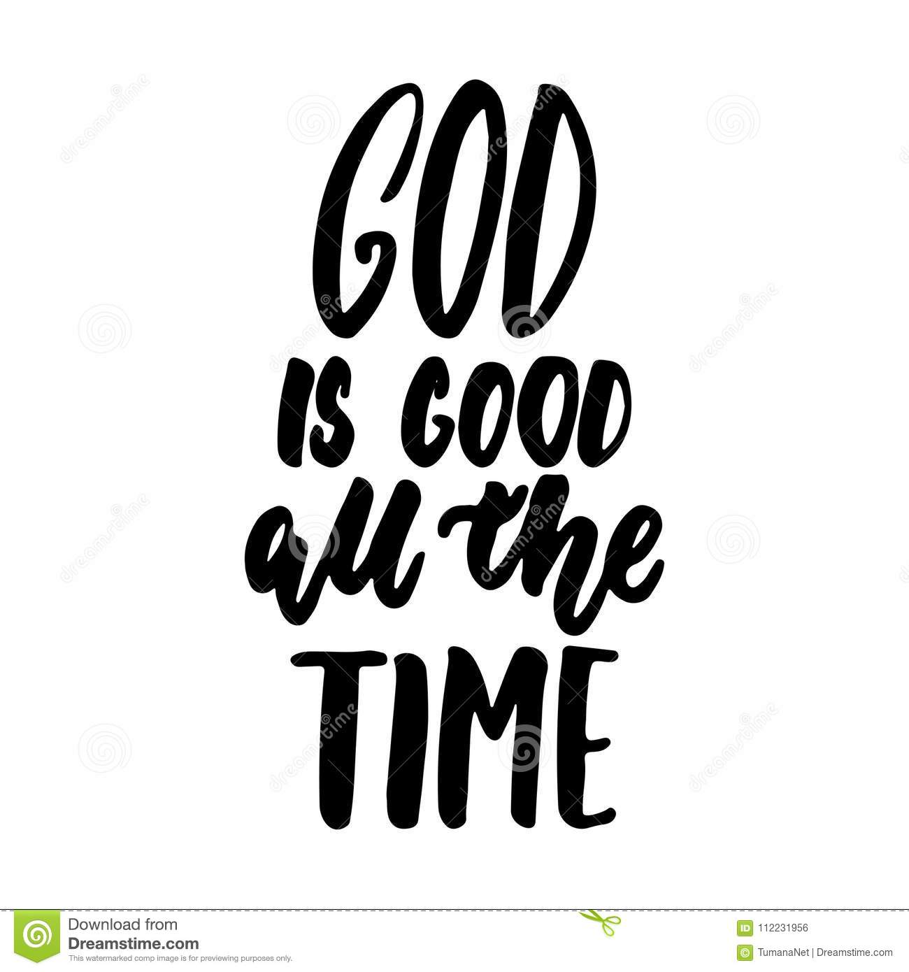 God Is Good All The Time Easter Hand Drawn Lettering Calligraphy