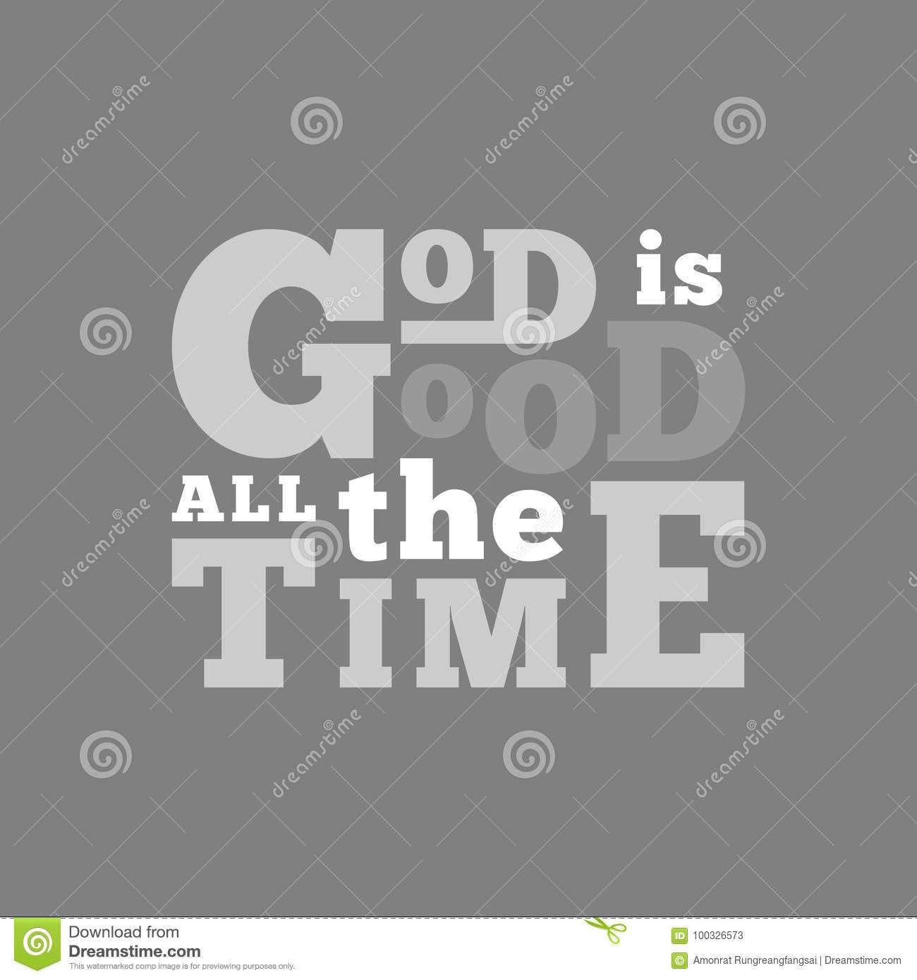 God Is Good All The Time Typography For Poster Stock Vector