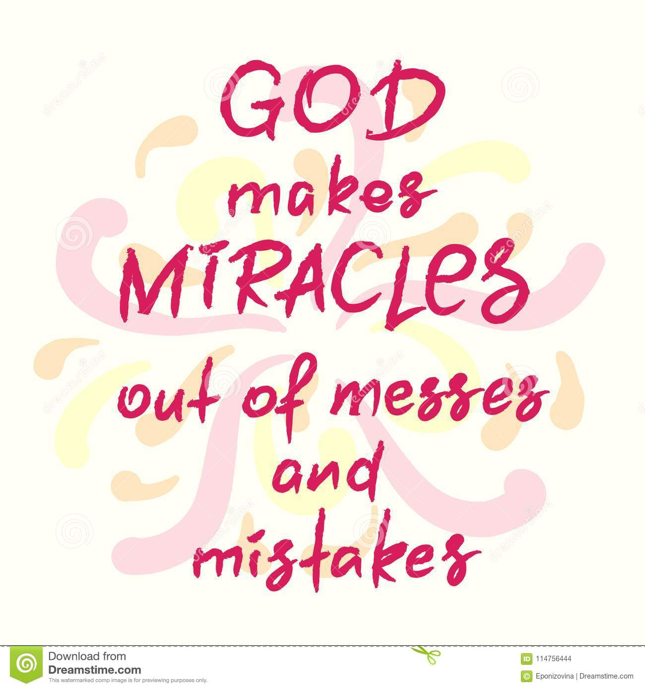 God Makes Miracles Out Of Messes And Mistakes -motivational ...