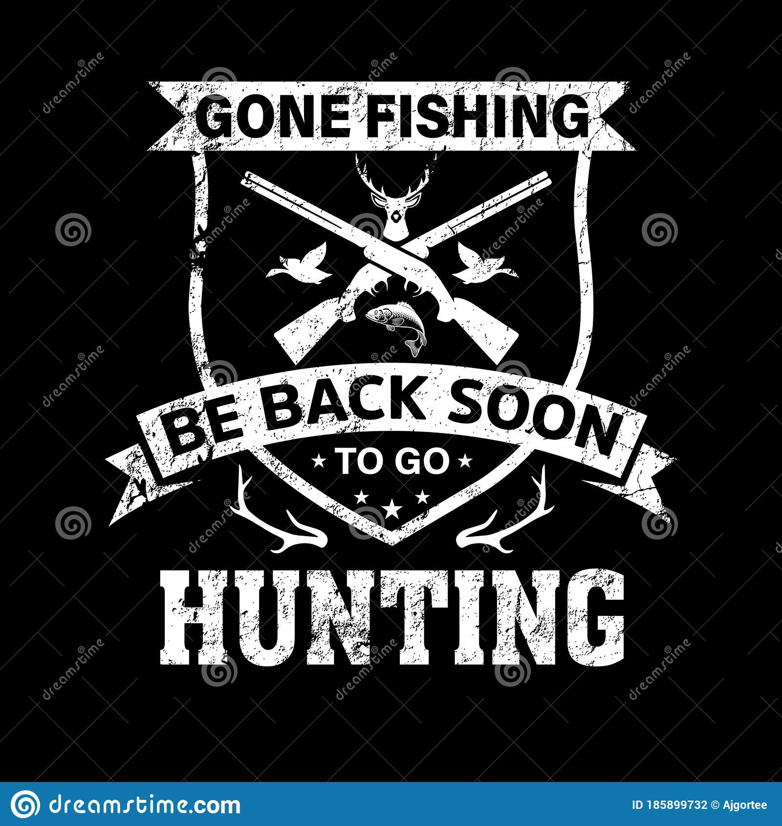 Download Gone Fishing Be Back Soon To Go Hunting Hunting T Shirt Design Stock Vector Illustration Of Rack Black 185899732
