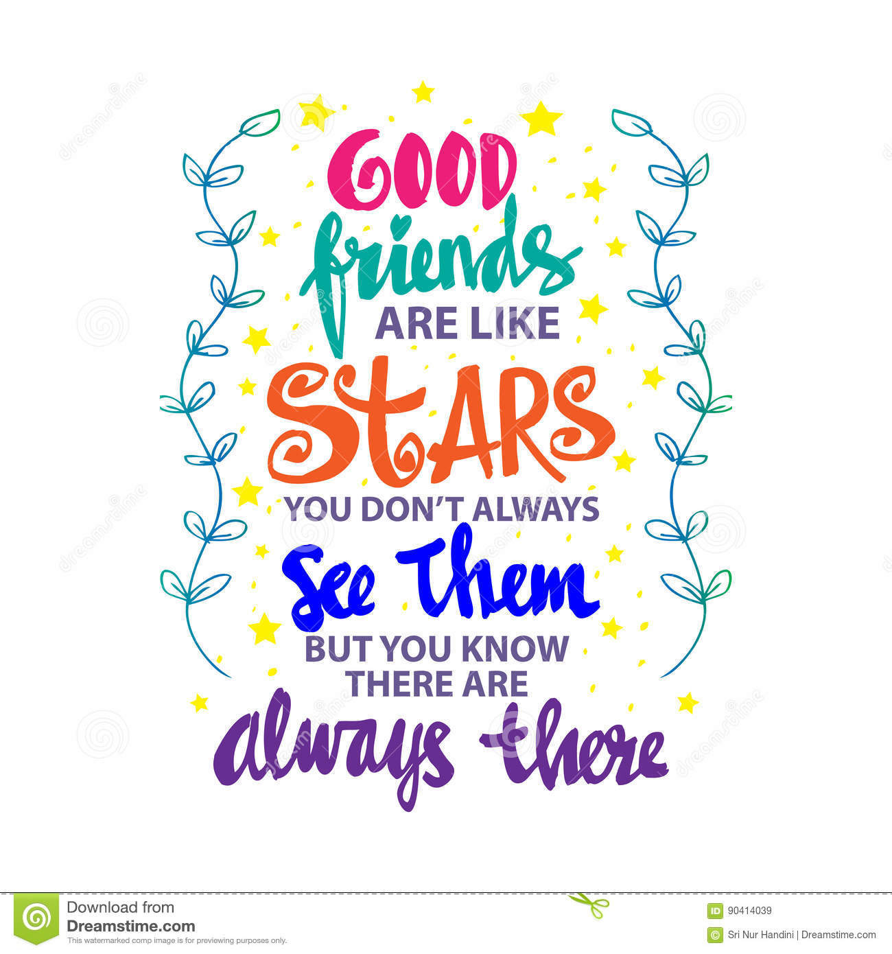 Good Friends Are Like Stars You Do Not Always See Them But You Know