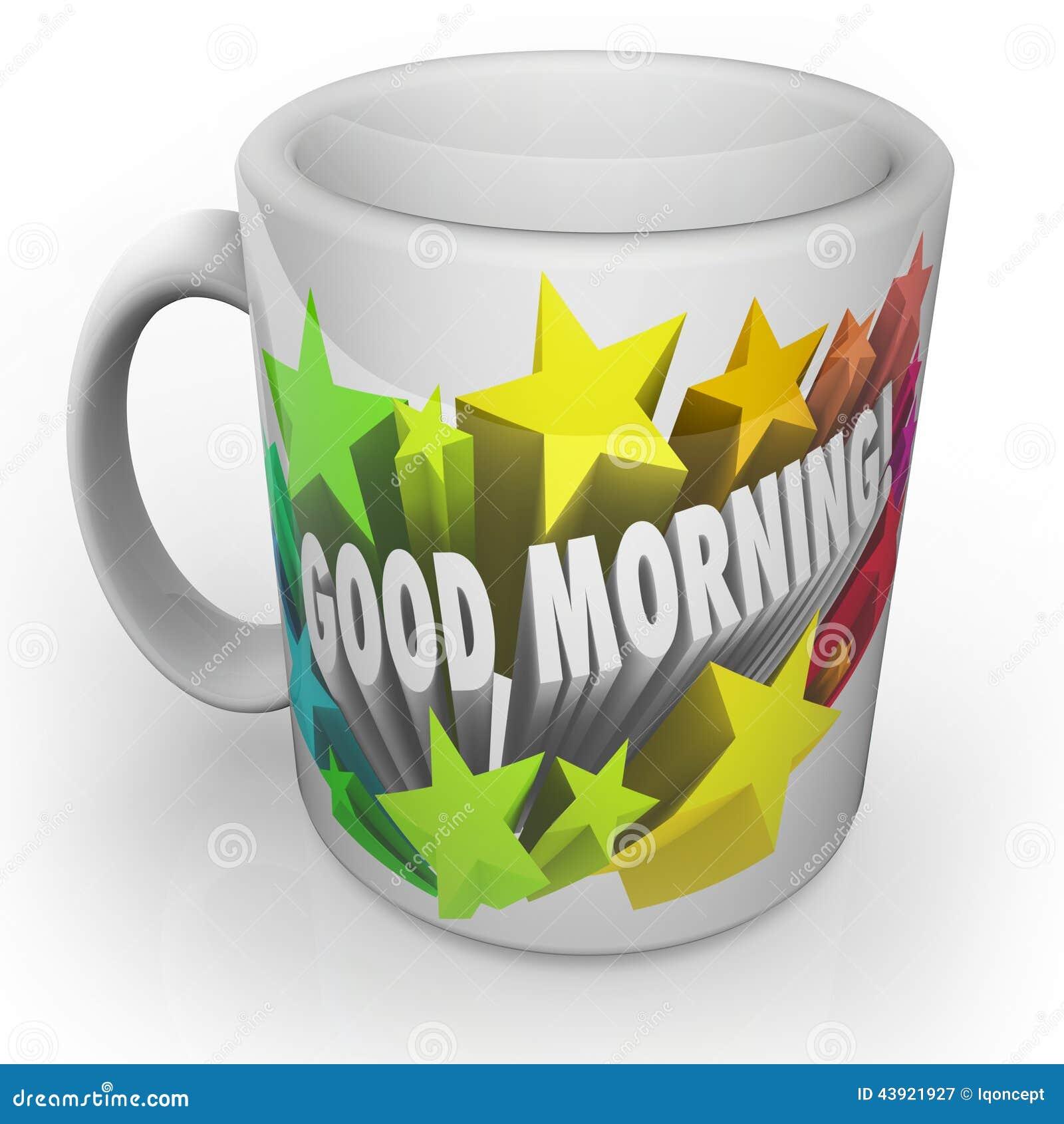 Good Morning One Word Or Two : Good morning coffee mug start new day fresh stock