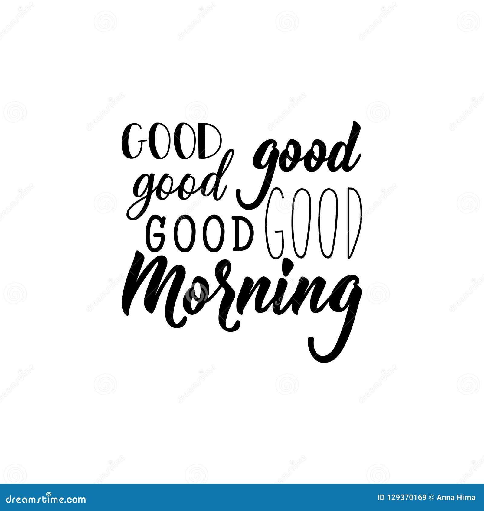 Good Morning. Lettering. Calligraphy Vector Illustration ...