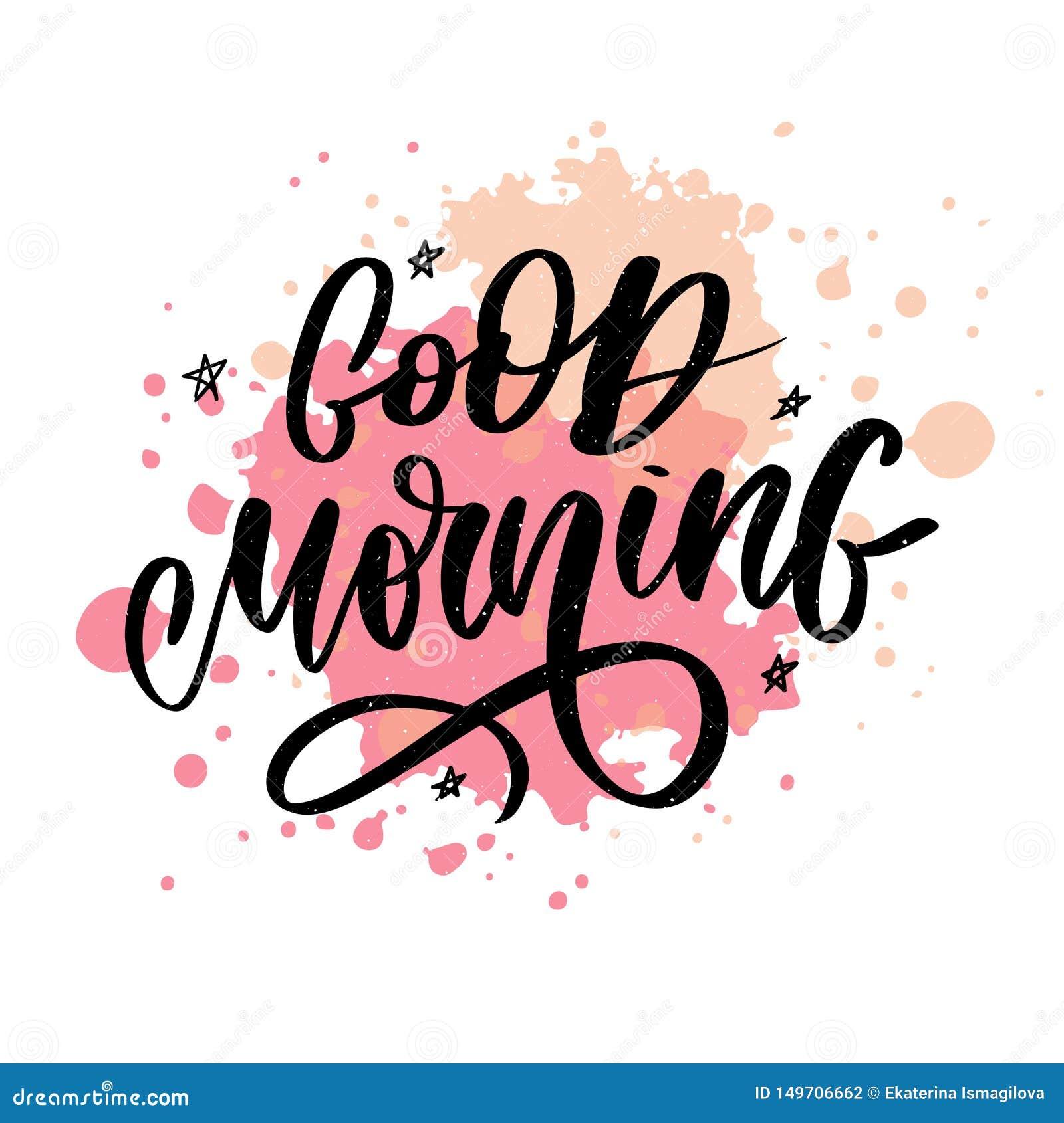 Good Morning Lettering Text Slogan Calligraphy Black Stock