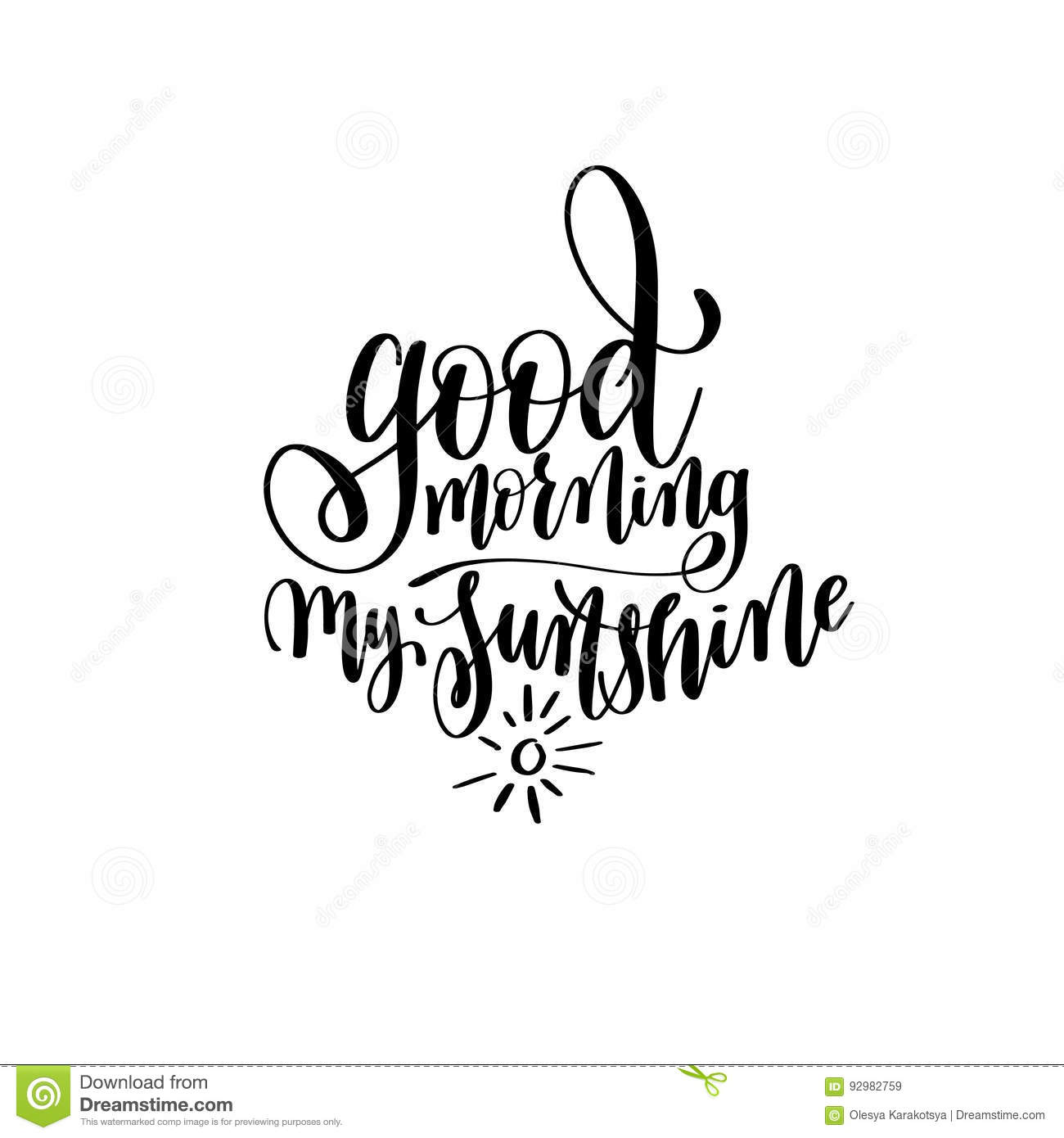Good Morning My Sunshine In German : Good morning my sunshine black and white hand written