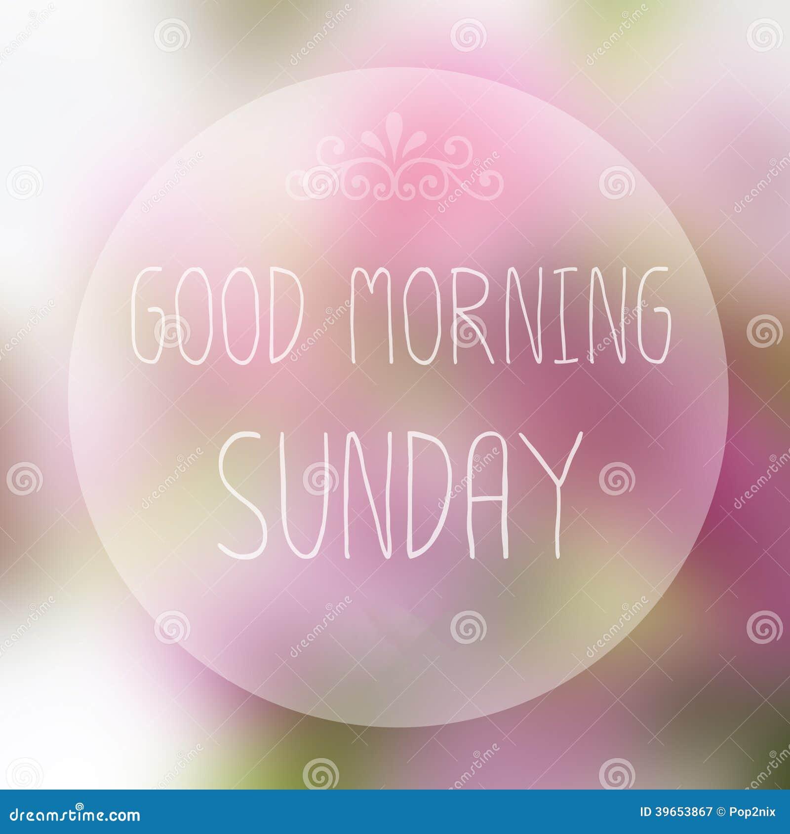Good Morning Sunday Stock Photo - Image: 39653867
