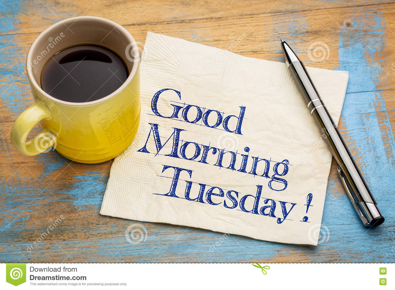 Good Morning Tuesday Stock Image Image Of Greeting Napkin 72957333