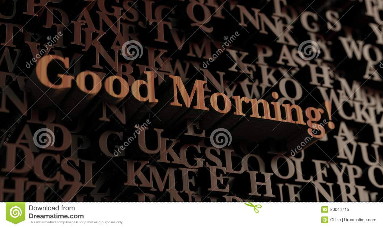 Good Morning  Wooden D Rendered LettersMessage Stock