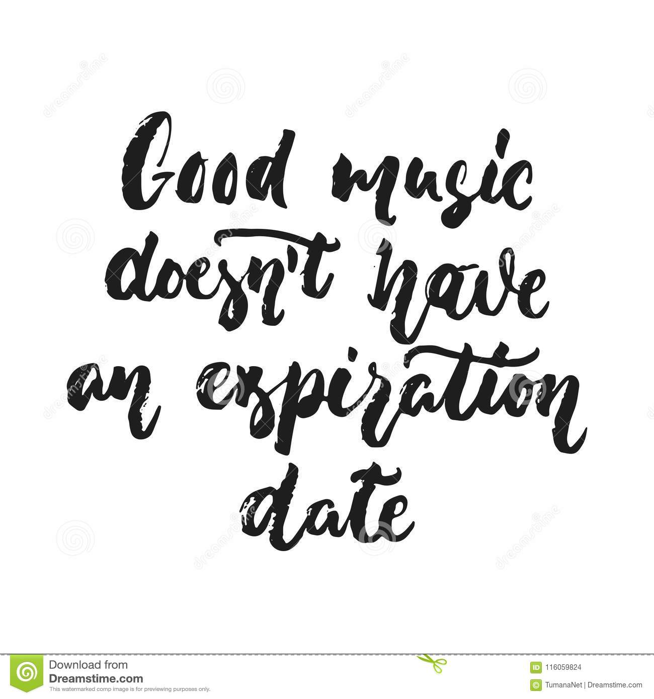 Good Music Doesn T Have An Expiration Date Hand Drawn Lettering