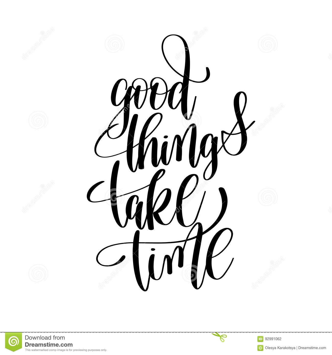 Good Things Take Time Black And White Hand Written Lettering