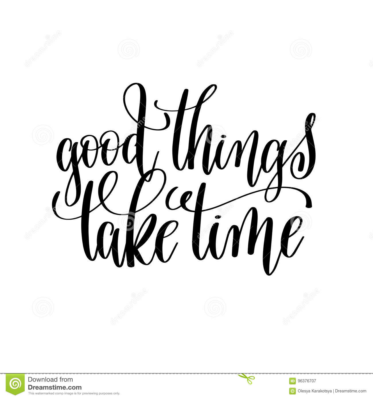 Good Things Take Time Black And White Modern Brush Calligraphy Stock