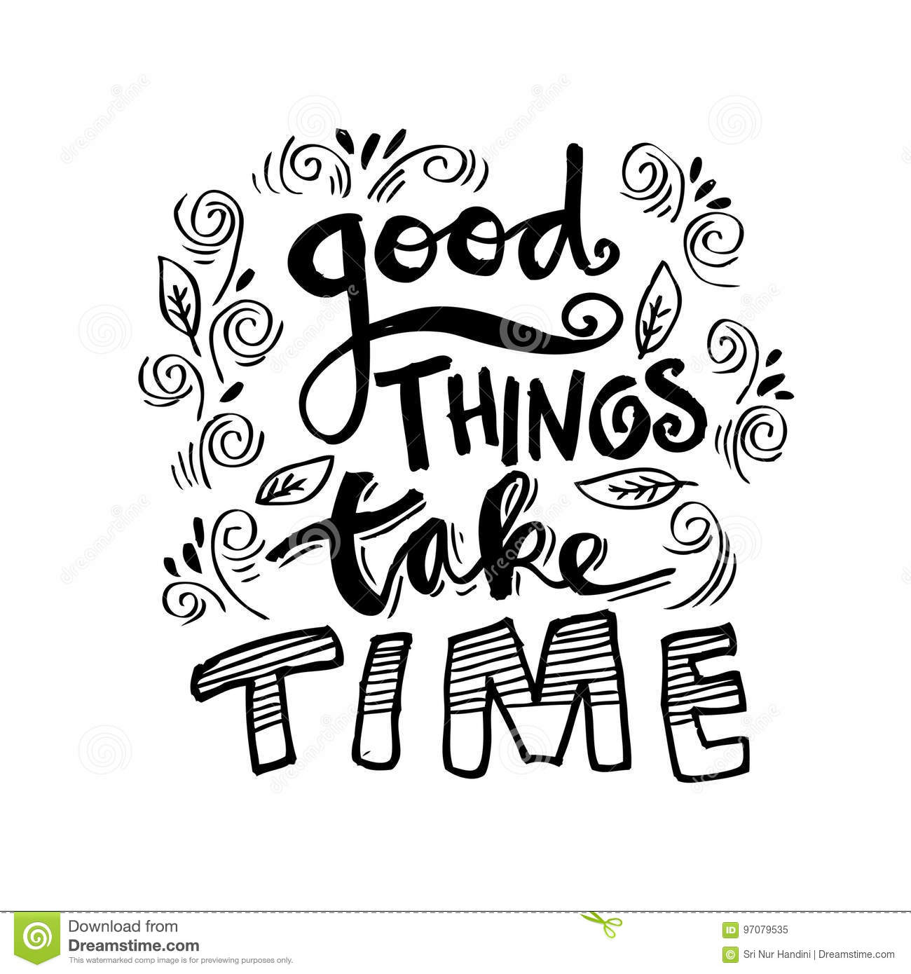 Good Things Take Time Stock Illustration Illustration Of Quotes