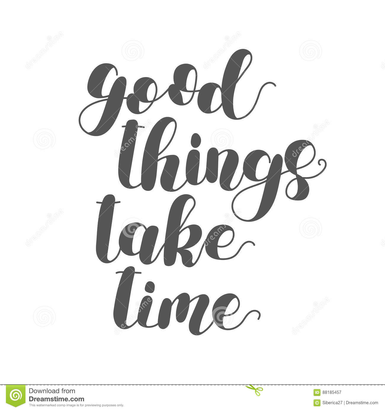 Good Things Take Time Lettering Illustration Stock Image Image