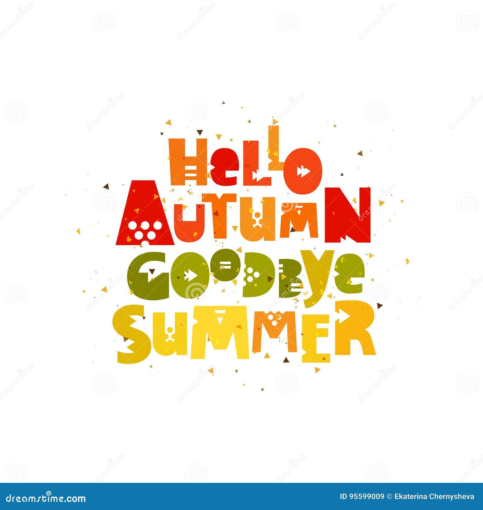 Goodbye Summer. Hello, Autumn