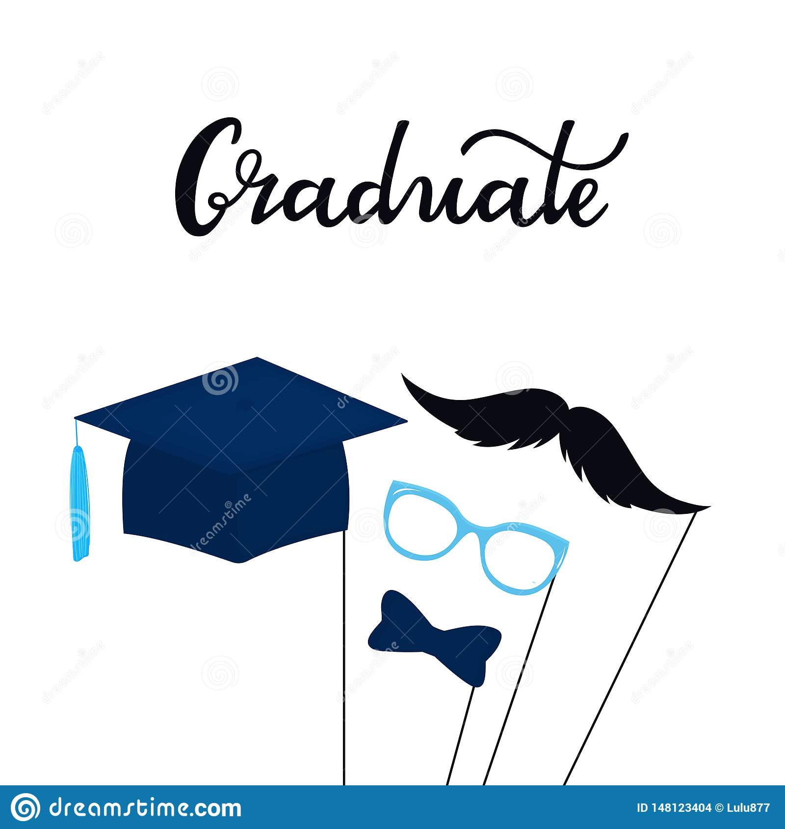 Graduate hand drawn lettering. Greeting card with photo props on a stick a mustache, glasses, graduation hat, bow tie