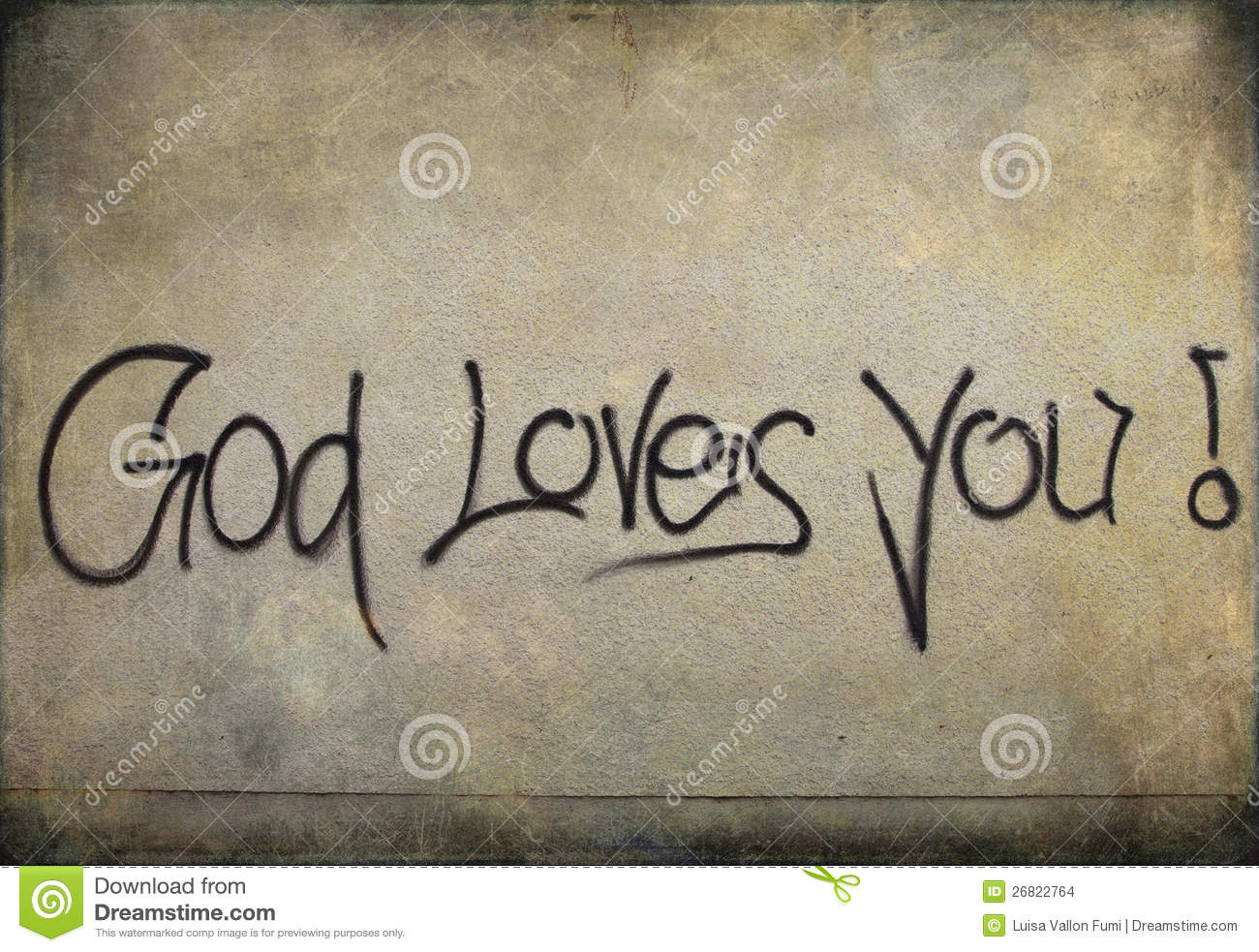 Graffiti: God Loves You! On A Wall Stock Images - Image ...