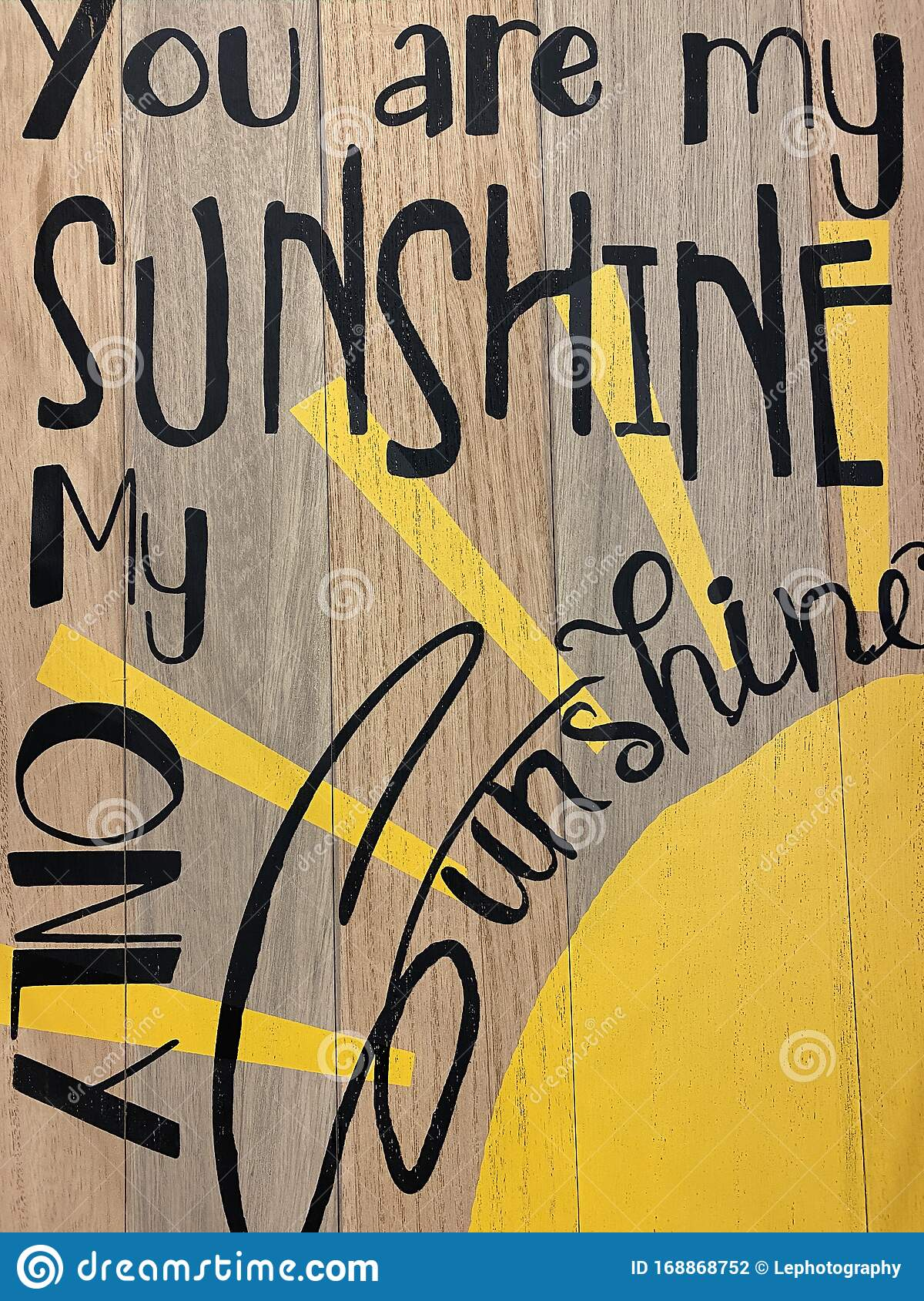 You Are My Sunshine With A Sun Stock Photo Image Of Wood Yellow