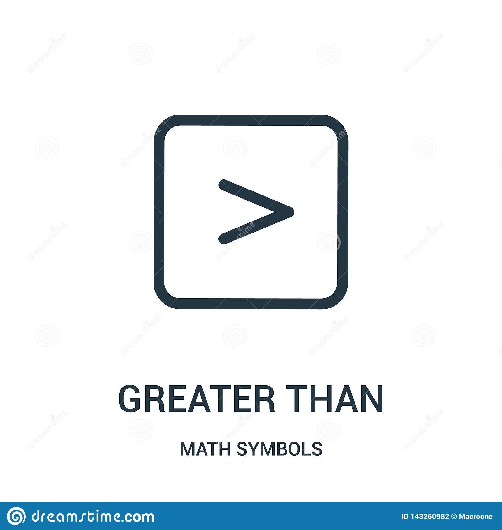 greater than icon vector from math symbols collection. Thin line greater than outline icon vector illustration