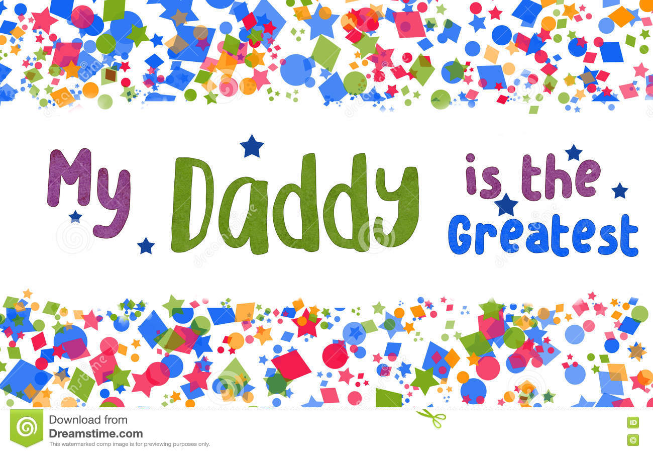 Greatest daddy card stock illustration illustration of confetti bright patterned greeting card or poster with hand written fonts with the words my daddy is the greatest m4hsunfo