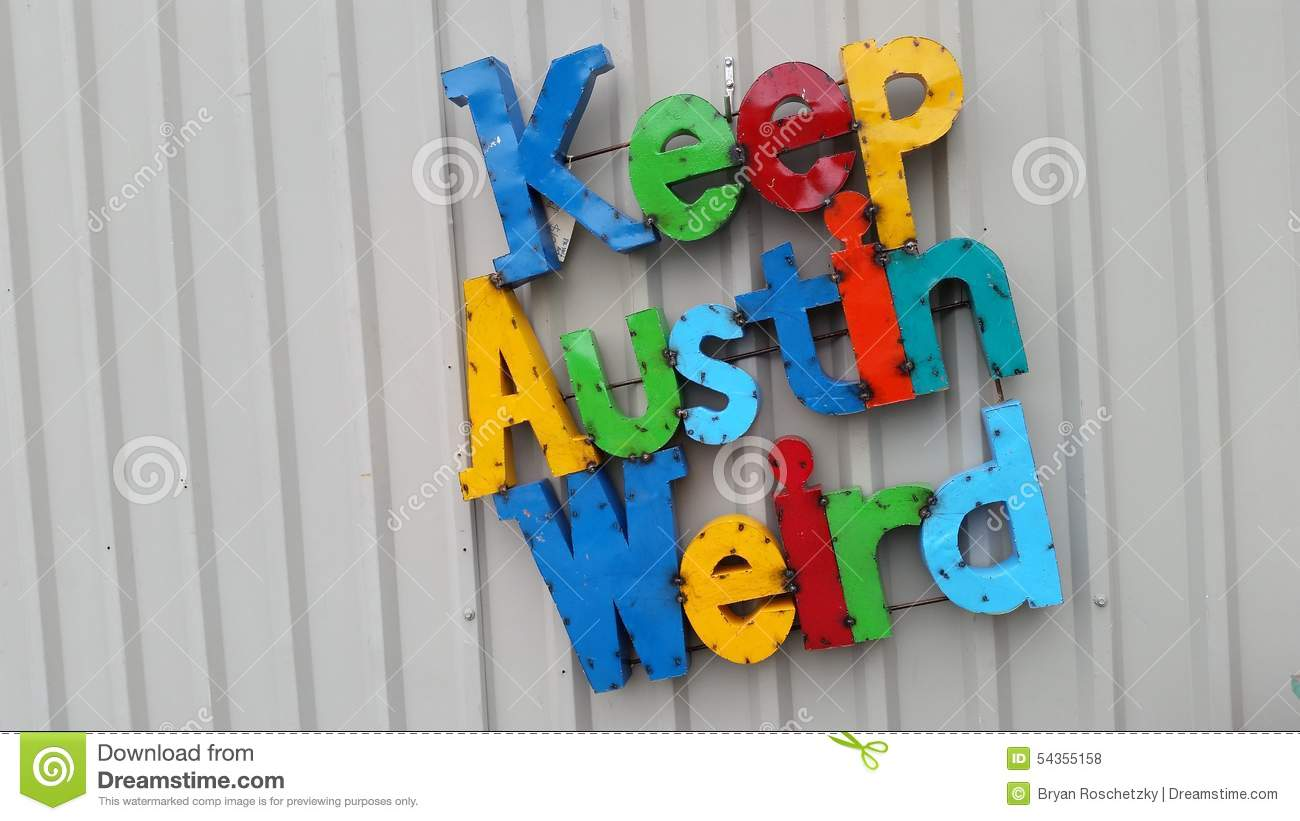 Guarde a Austin Weird Colorful Letters Central Texas Slogan