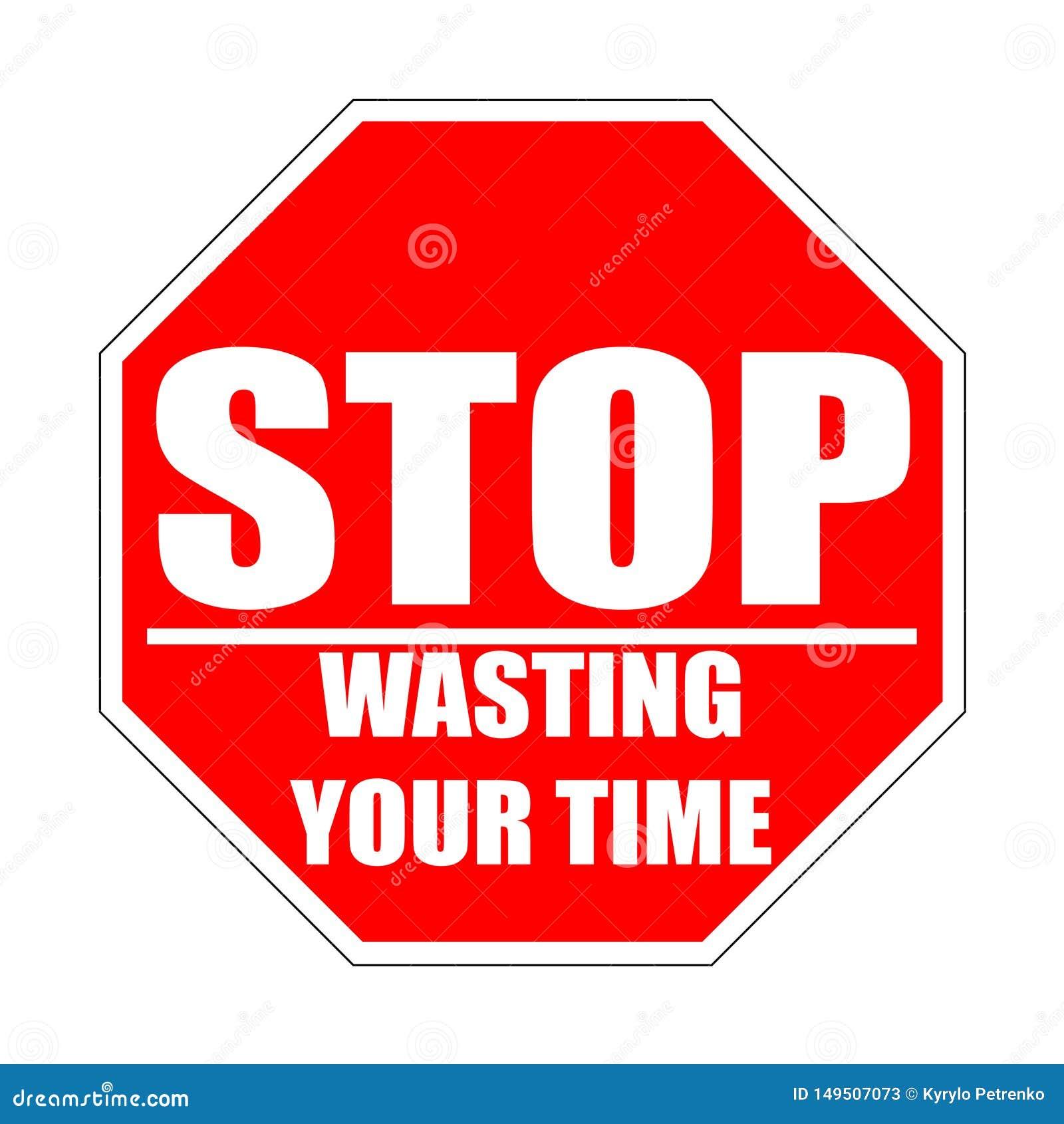 H?ren Sie auf, Ihr rotes flaches Zeichen der Zeit zu vergeuden