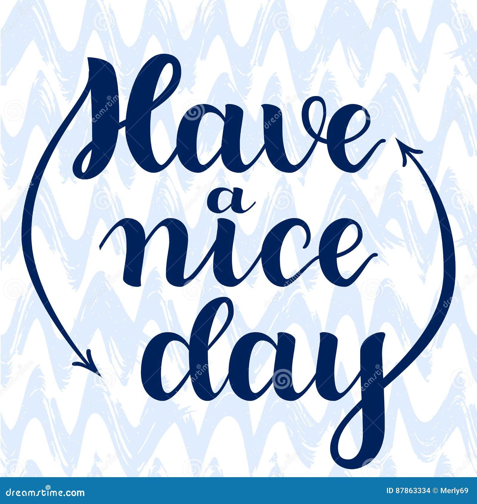 Ha ett trevligt varje dag Hand dragen kalligrafi på vit bakgrund Borstebokstäver, positiv hand dragit citationstecken vektor