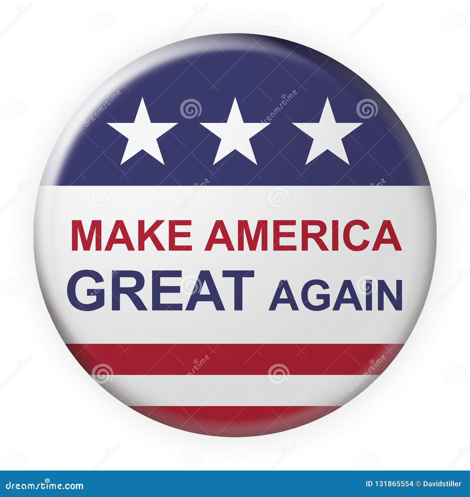Haga América el gran otra vez botón del lema con la bandera de los E.E.U.U., ejemplo 3d en el fondo blanco