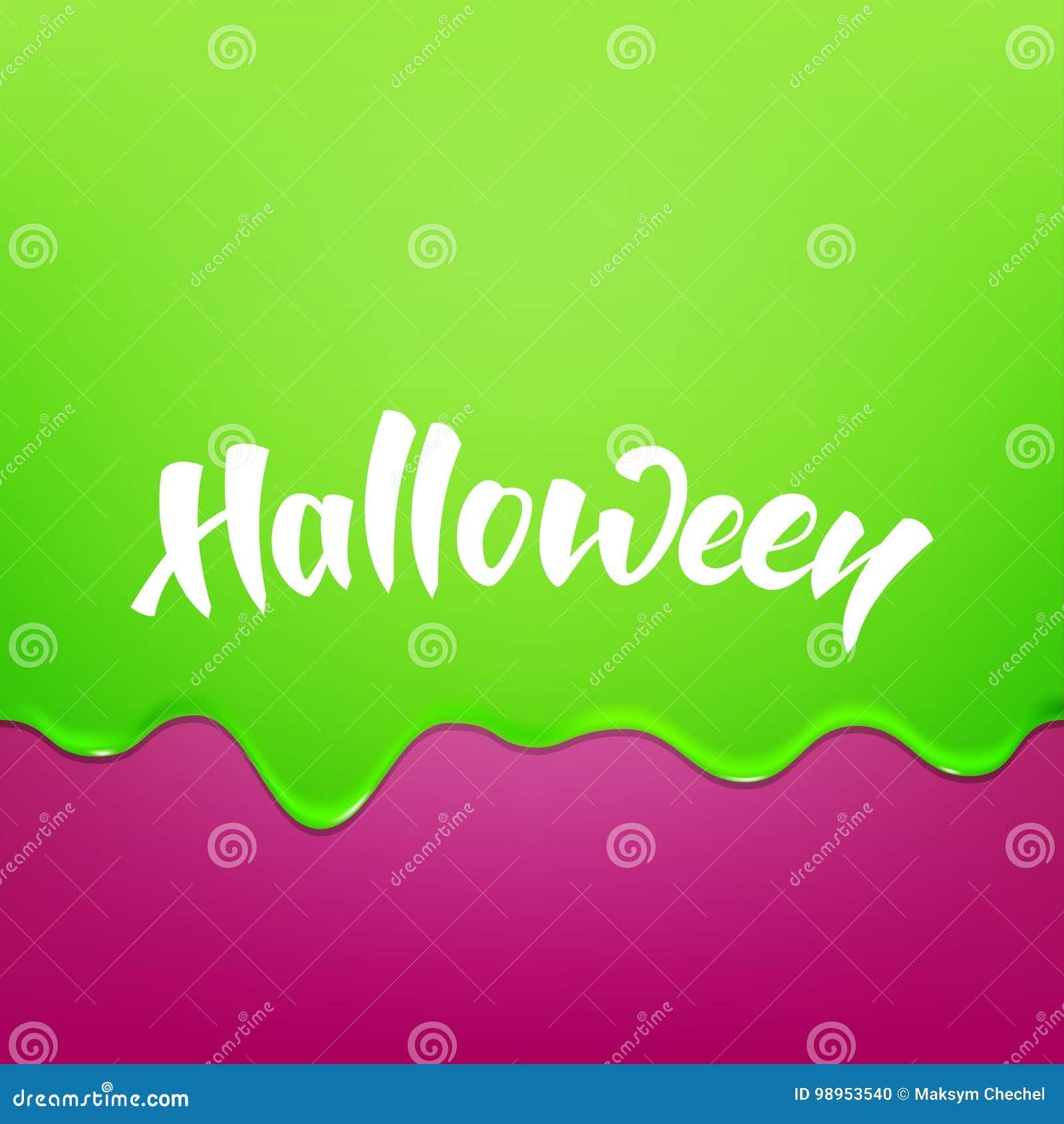Halloween La melma scorrente verde e Halloween della glassa passano l iscrizione