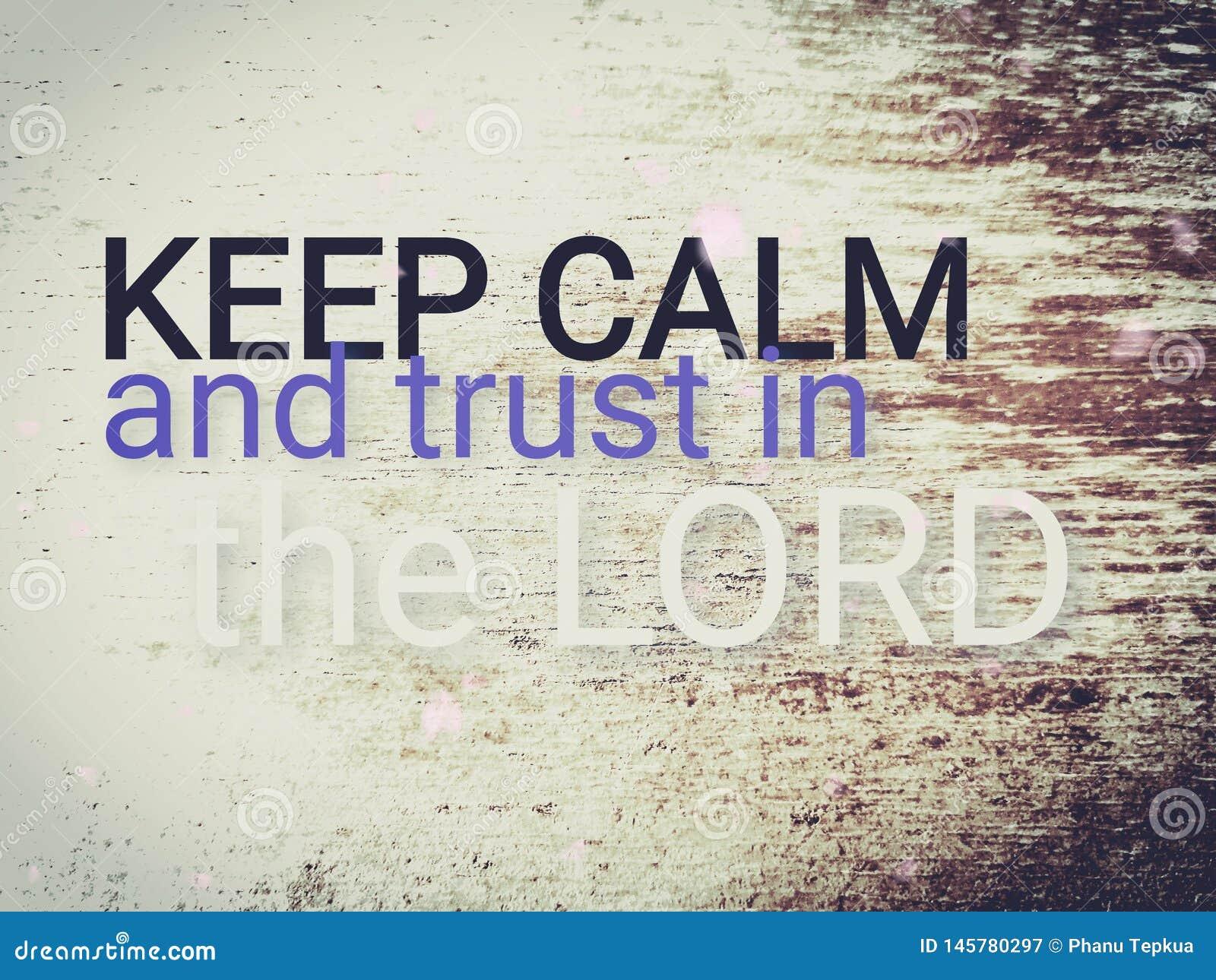 Halten Sie Ruhe und Vertrauen im Lord