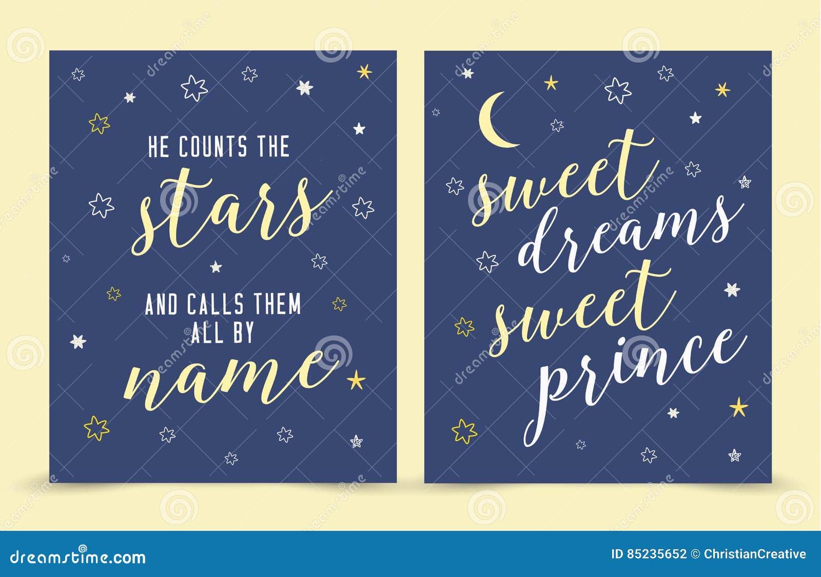 Han räknar stjärnorna och kallar dem till namn; söt prins för söta drömmar!