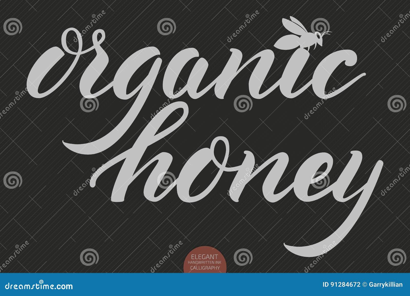 Hand dragen bokstäver - organisk honung Elegant modern handskriven kalligrafi Vektorfärgpulverillustration Typografiaffisch