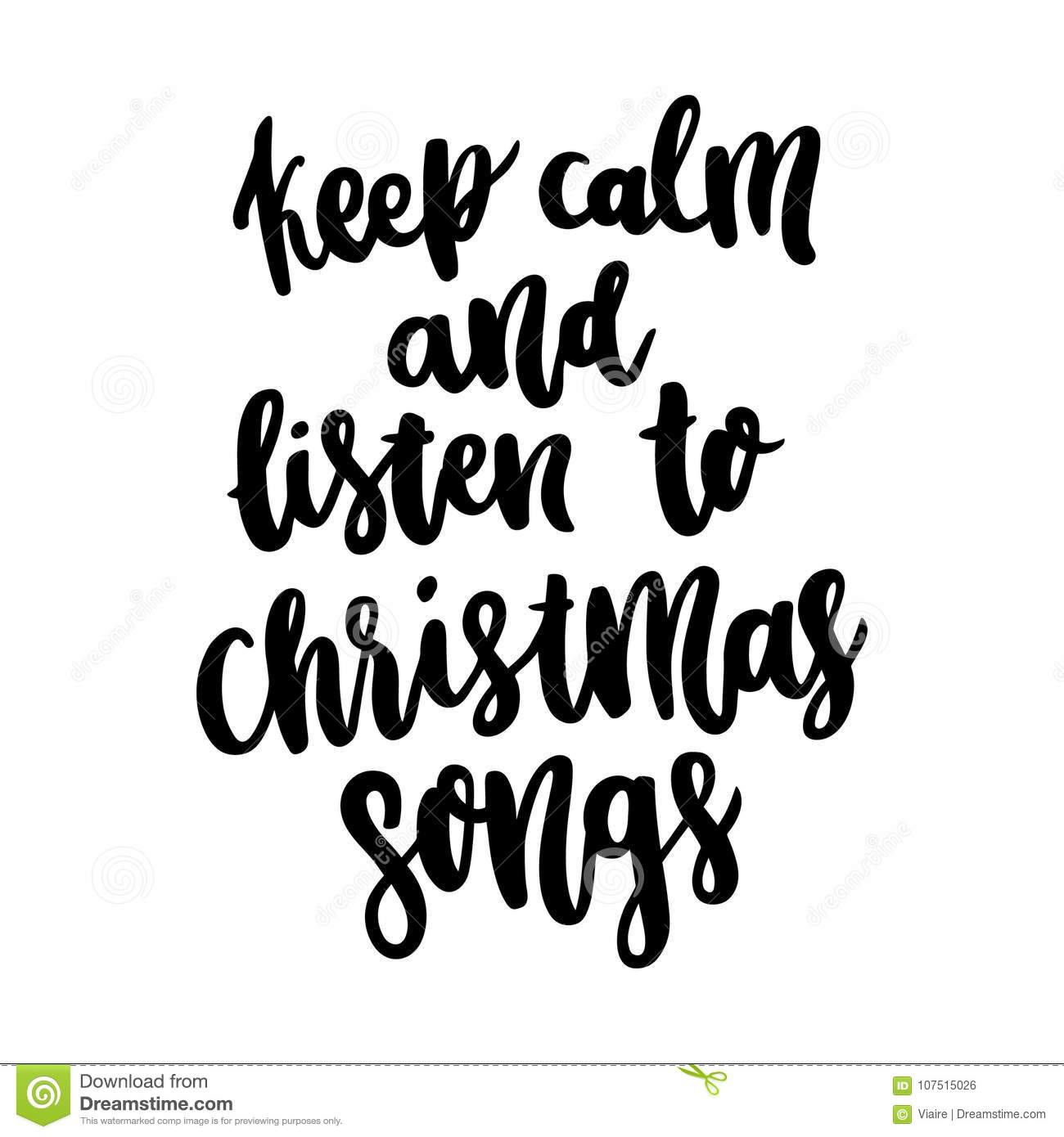 The Hand-drawing Quote: Keep Calm And Listen To Christmas Songs, In ...
