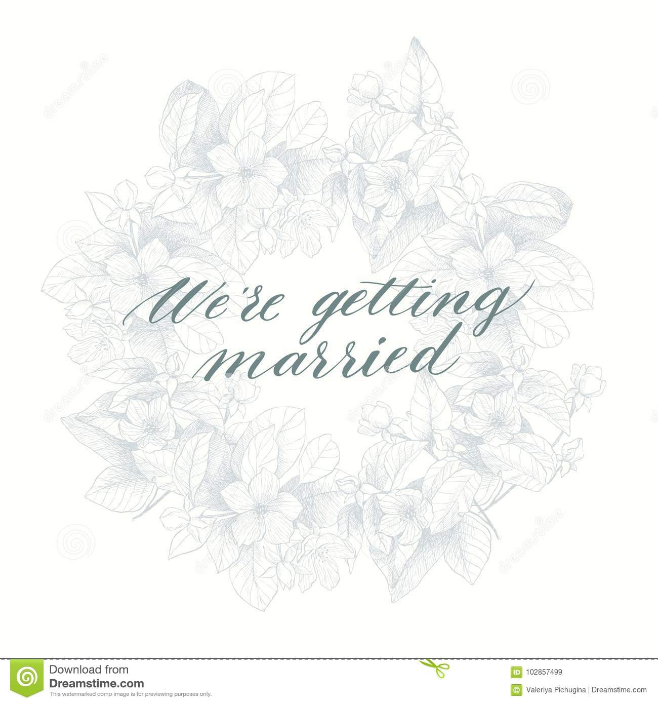 Hand Drawing Vector We`re Getting Married Phrase  Vintage Floral