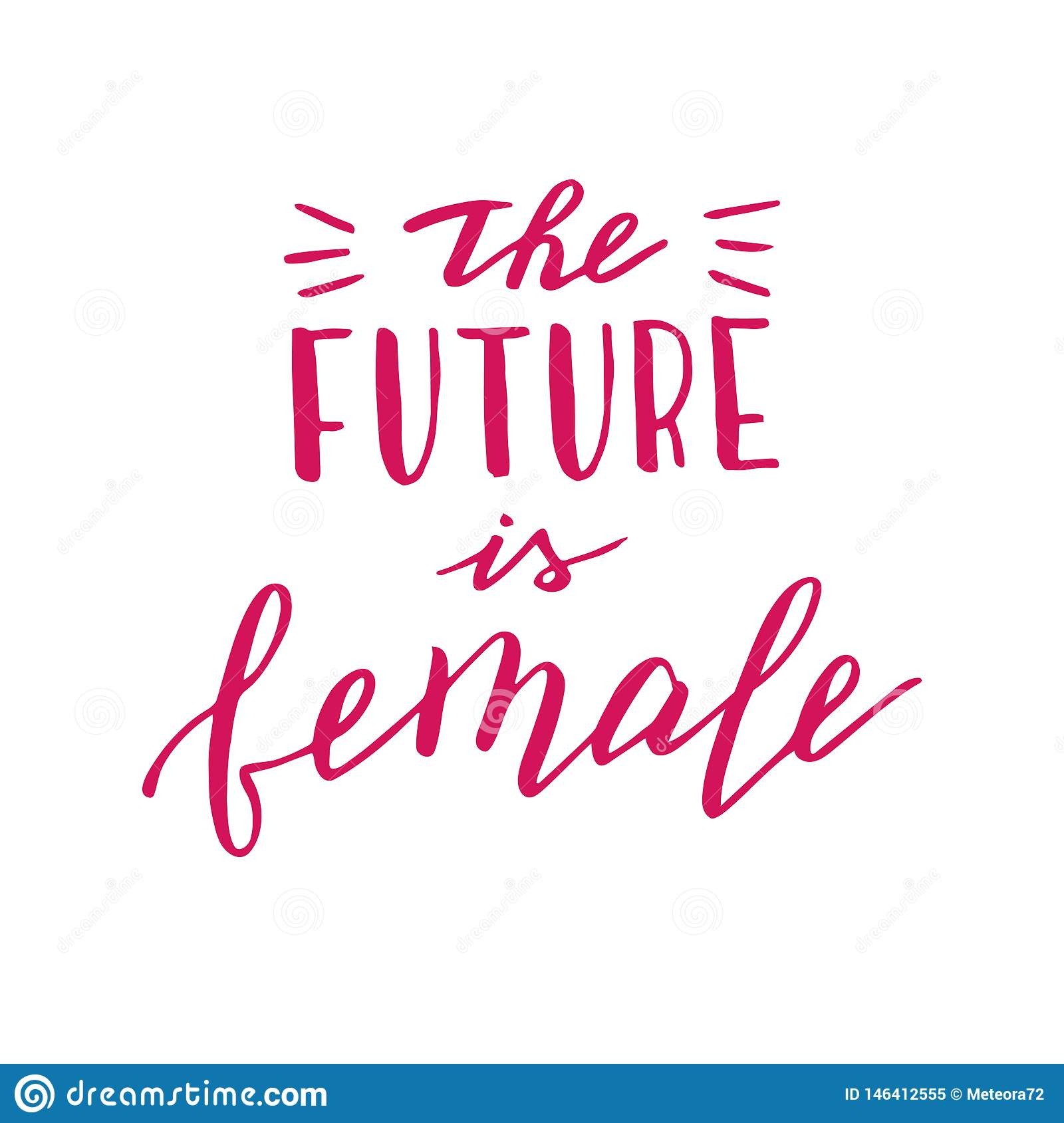 Hand drawn the future is female quote. Modern lettering phrase. Feminist slogan.