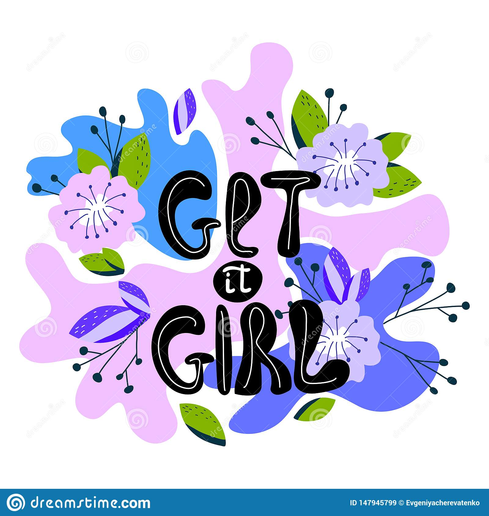 A hand-drawn illustration with lettering get it girl. Feminism quote made in vector. Woman motivational slogan. Design