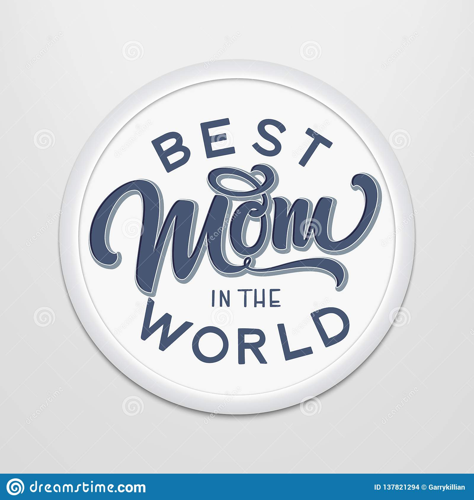 Hand drawn lettering best mom in the world in a round frame on the wall