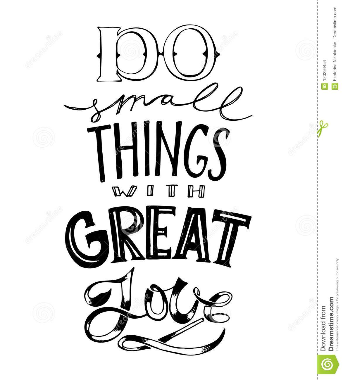 Hand drawn lettering. Do small things with great love. Typography poster quote.