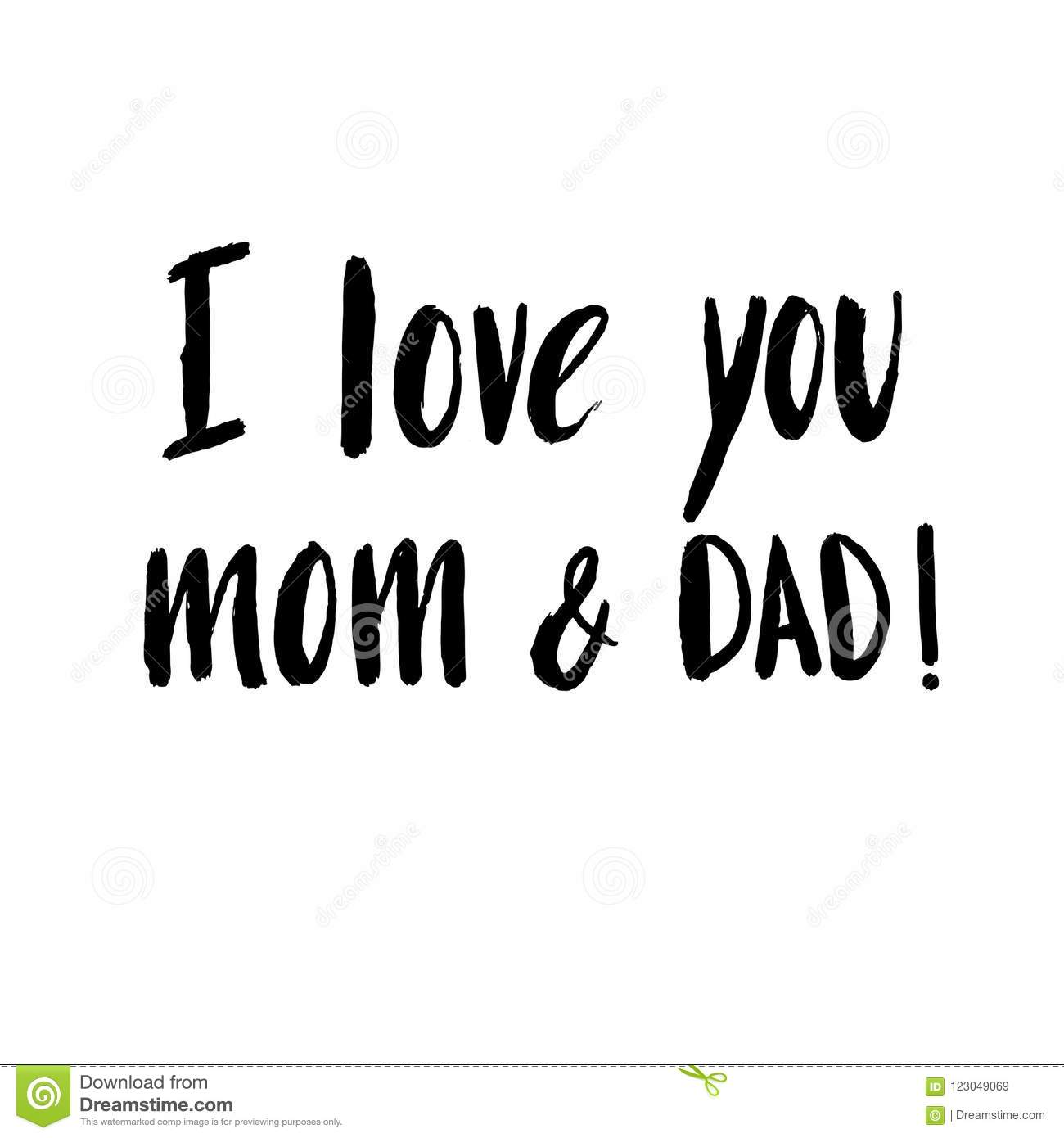 Hand Drawn Lettering Quote I Love You Mom And Dad Stock