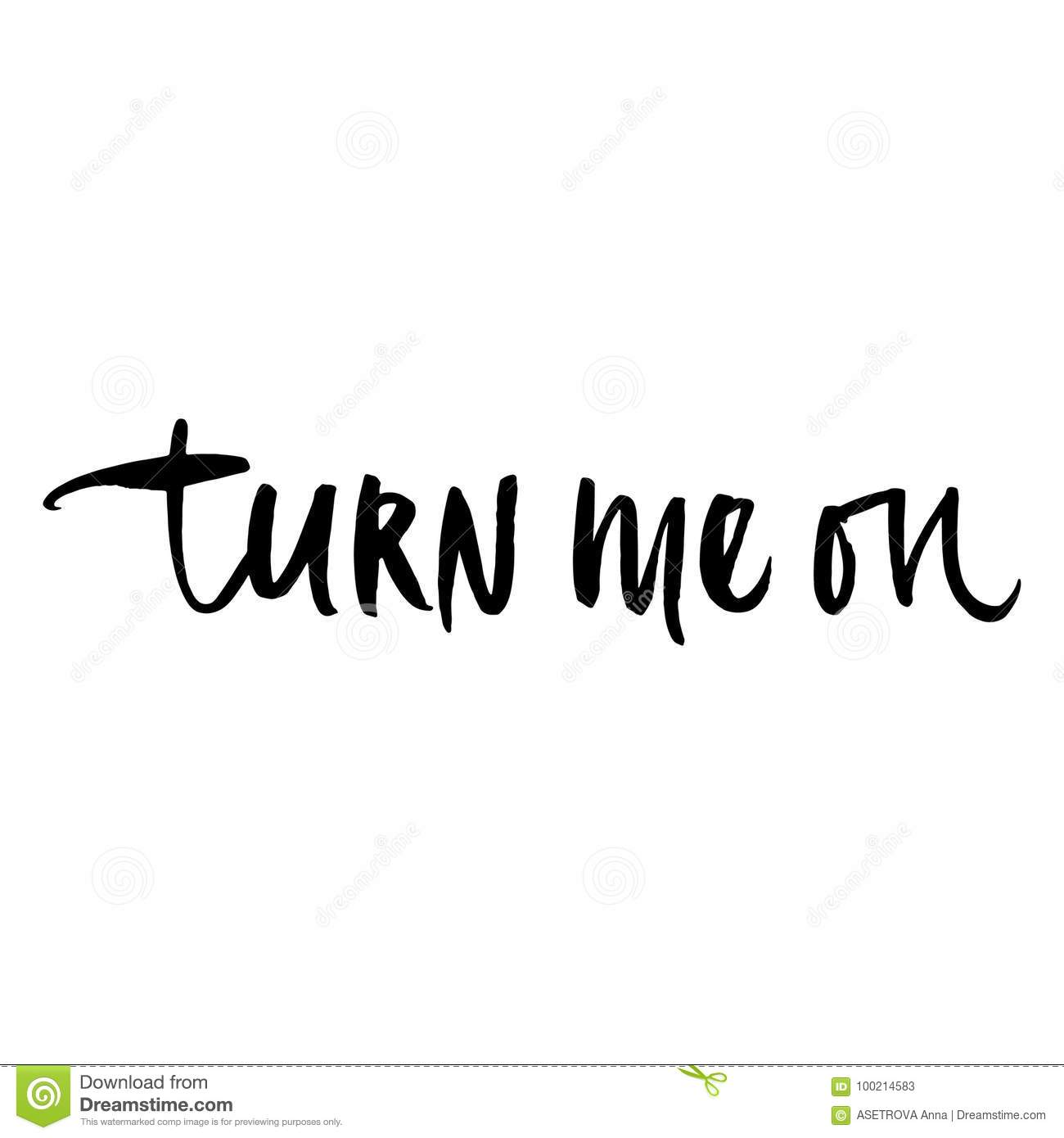 Hand drawn phrase turn me on stock vector illustration of card