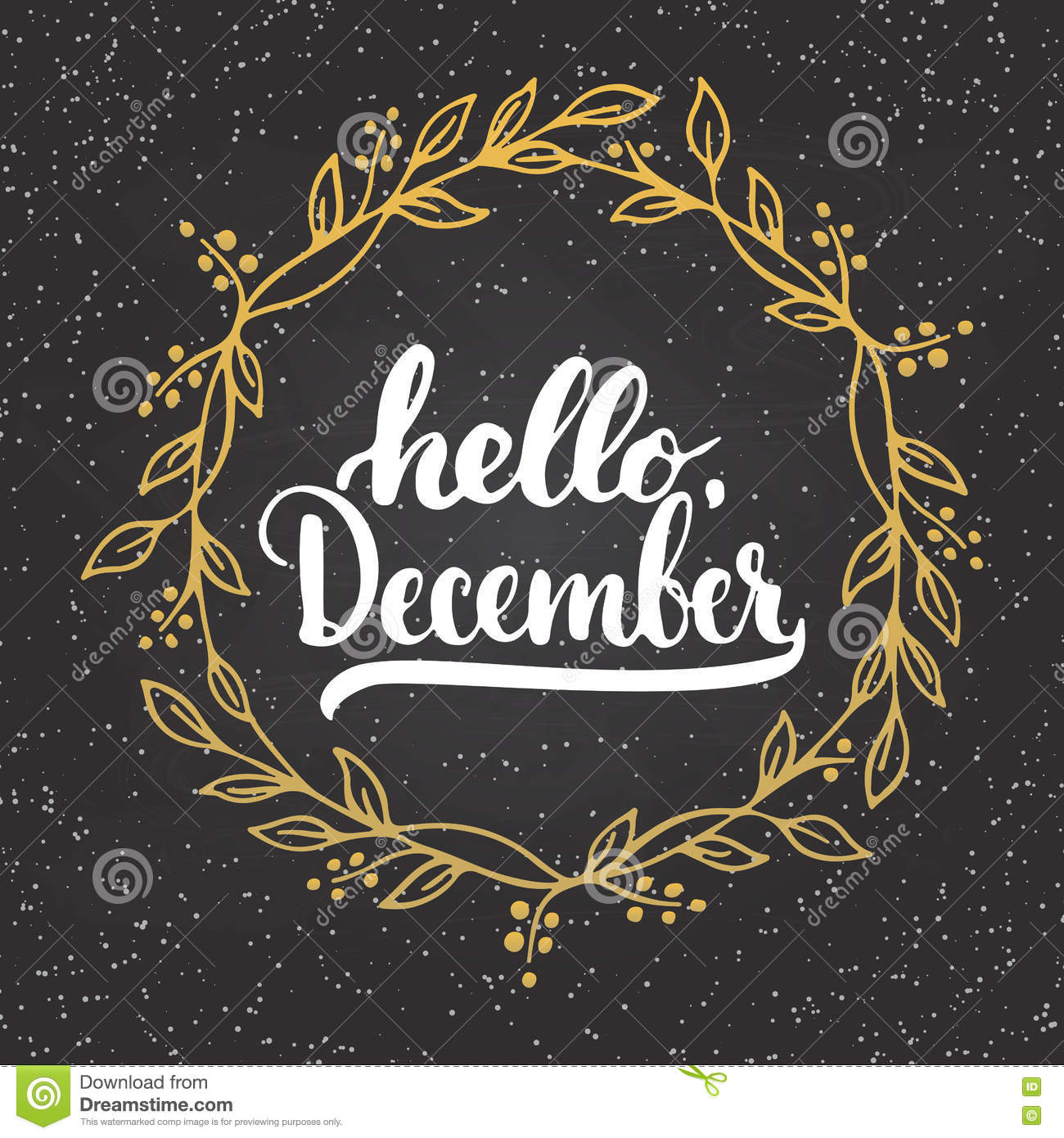 Hand drawn typography lettering phrase Hello, December isolated on the chalkboard background with golden wreath