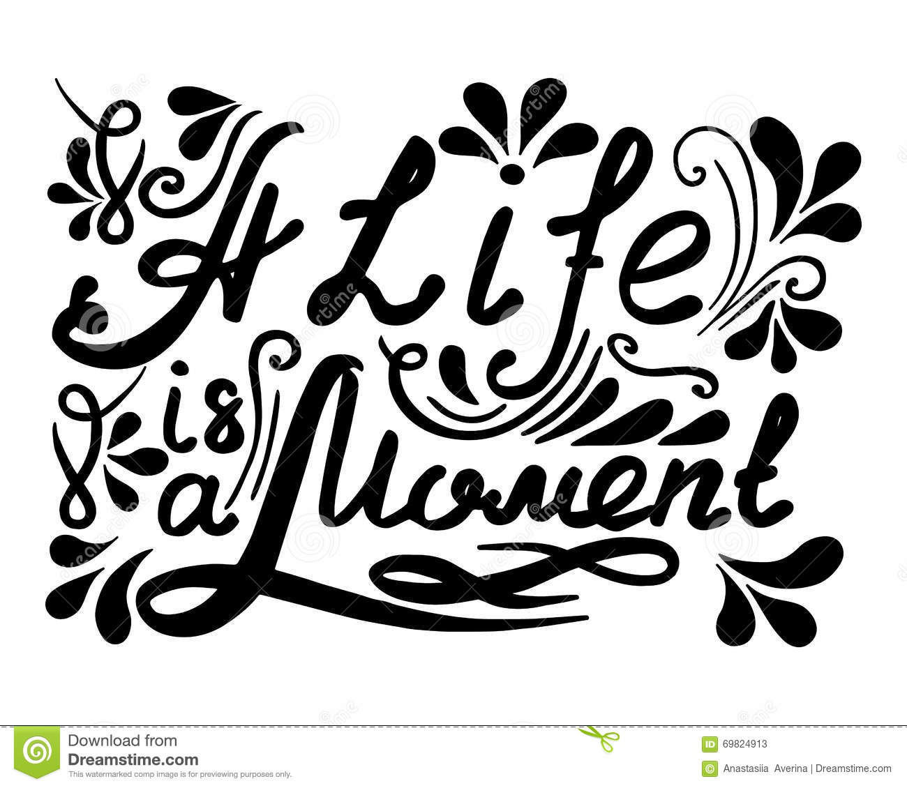 Hand Drawn Vector Vintage Lettering. A Life Ia A Moment
