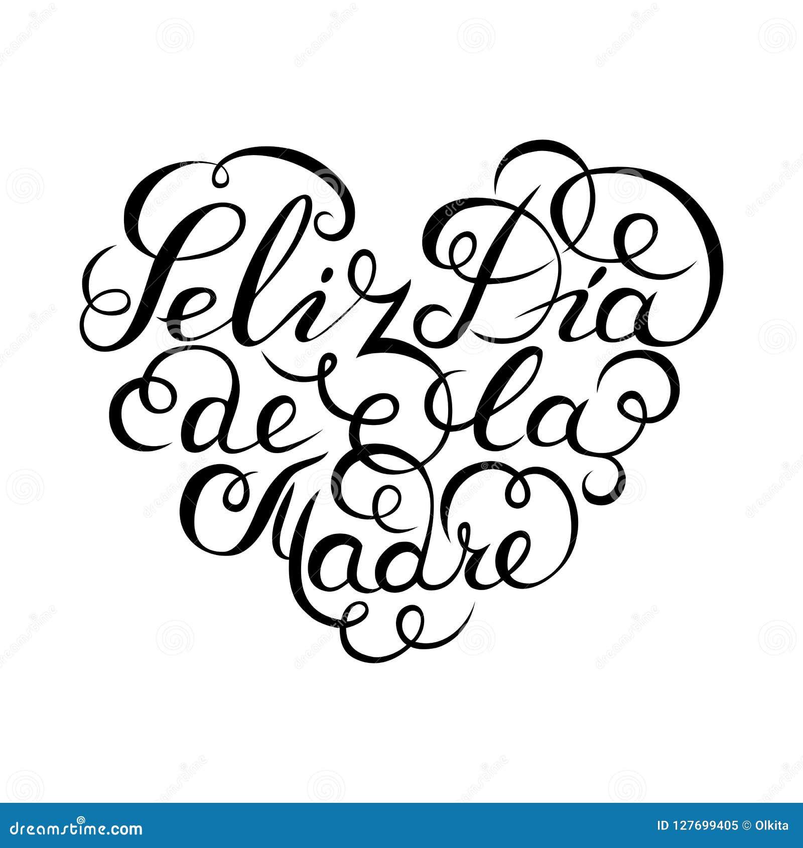 Hand het getrokken Spaanse van letters voorzien Gelukkige moeder`s dag Zwarte inktkalligrafie op witte achtergrond De vorm van he