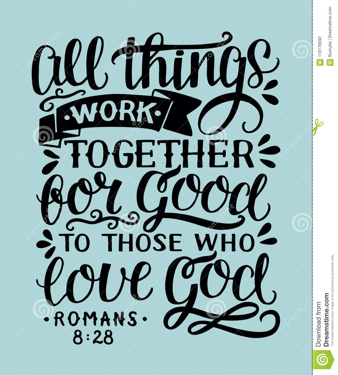 Hand Lettering With Bible Verse All Things Work Together For Good To ...