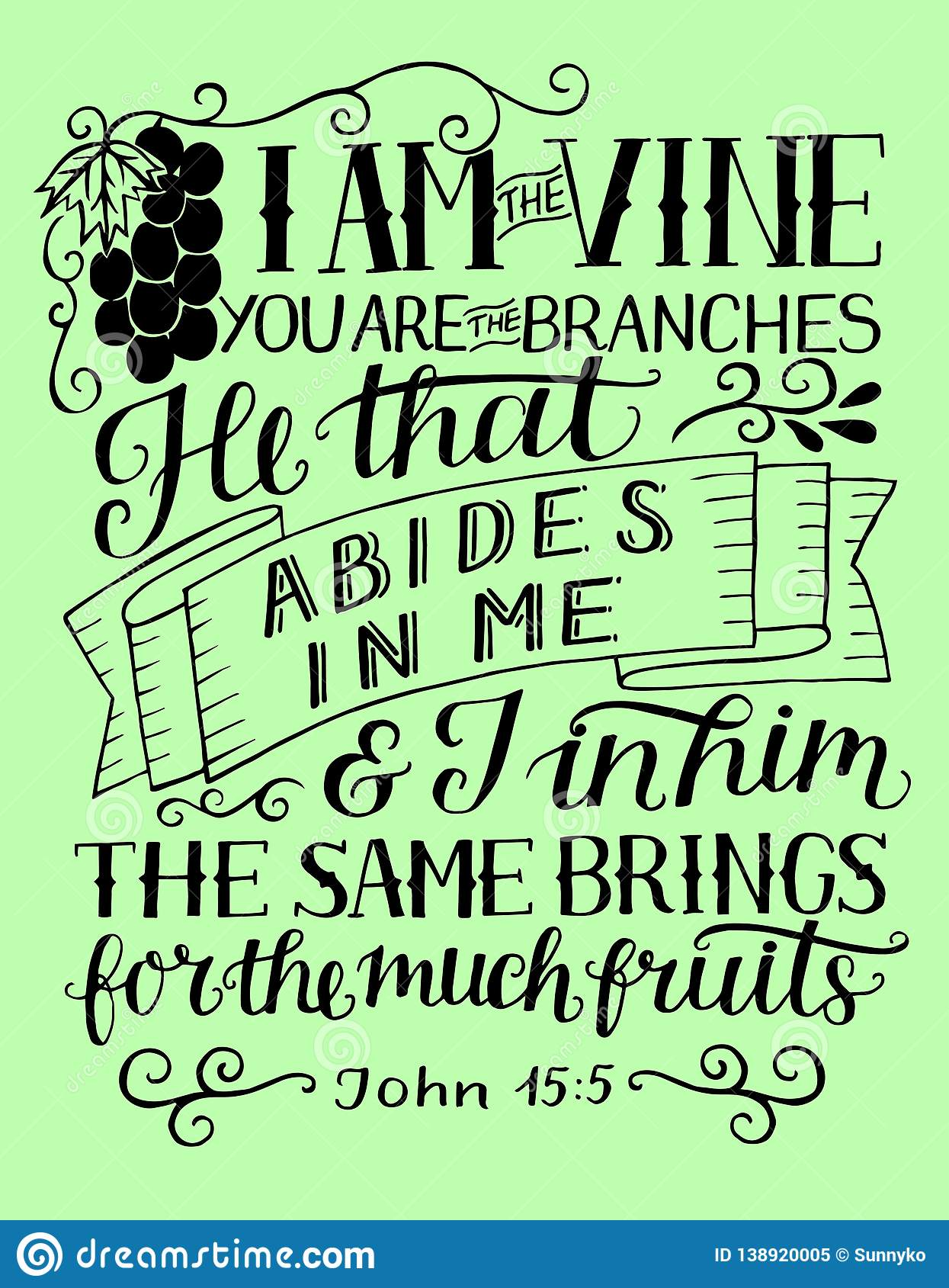 Hand Lettering With Bible Verse I Am The Vine You Are The Branches Stock Vector Illustration Of Holy Quote 138920005