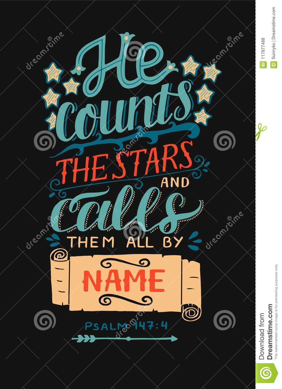 hand lettering with bible verse he counts the stars and calls them all by name on