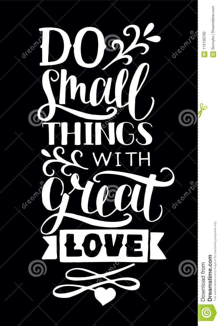 Hand Lettering With Quotes Do Small Things With Great Love ...