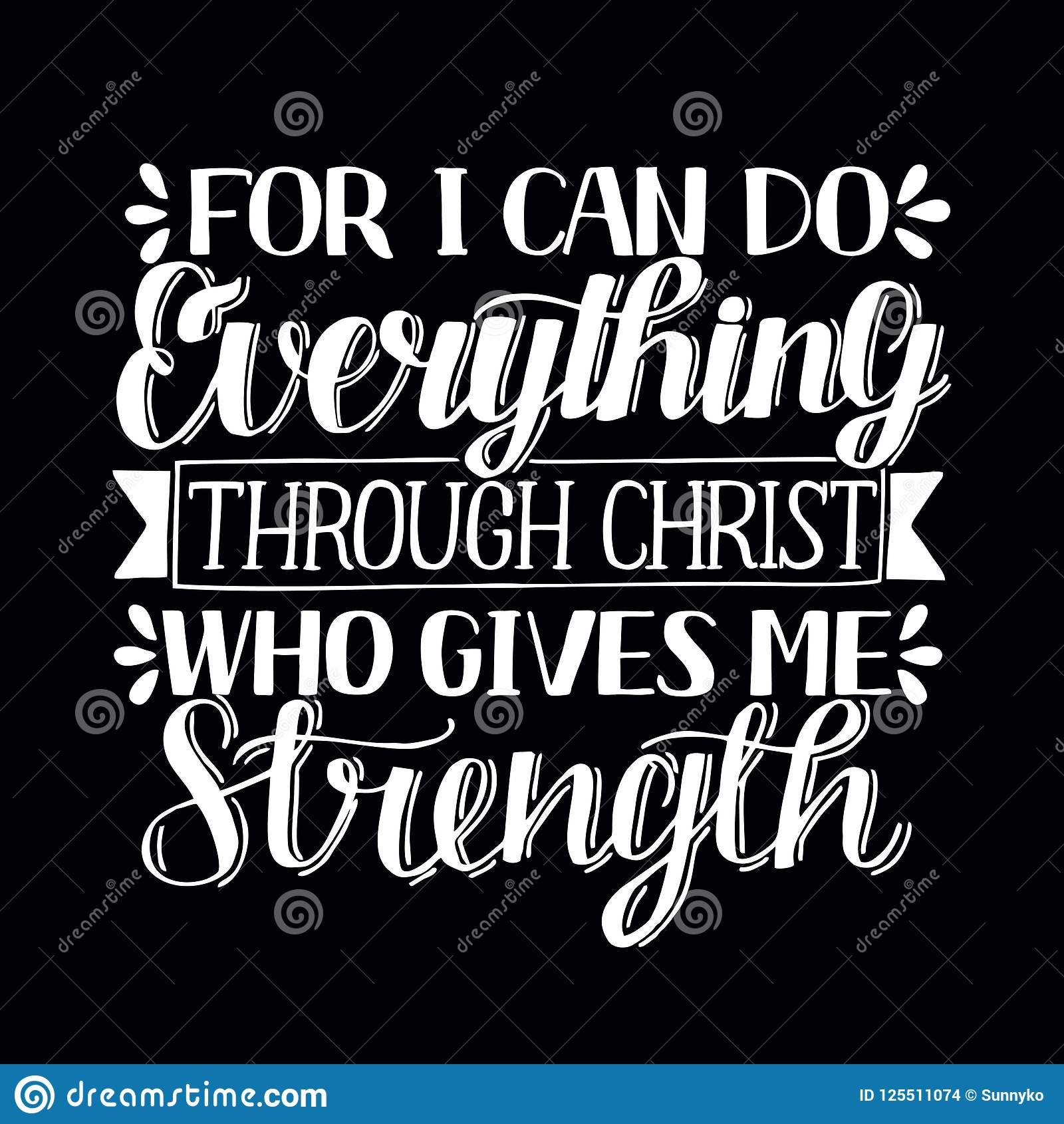 Hand Lettering I Can Do Everything Through Christ Who Gives Me Strength On Black Background